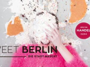 Die Stadt nascht – Sweet Berlin.